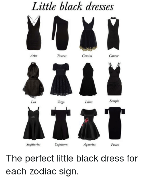 Little Black Dresses Aries Taurus Gemini Cancer Leo Virgo Libra Scorpio Sagittarius Capricorn