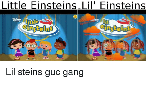 Little Einsteins Lil Einsteins Ejnstein Gang Meme On Me Me