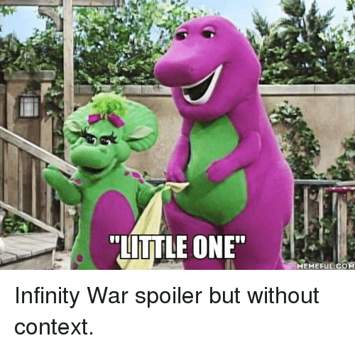 """Dank, Infinity, and 🤖: """"LITTLE ONE""""  MEMEFUL.COM Infinity War spoiler but without context."""