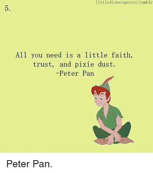 Littledisney Quotes Tumblr All You Need Is A Little Faith Trust And