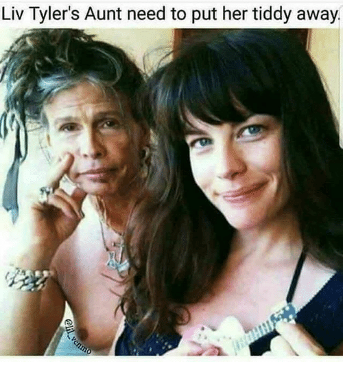 Liv Tylers Aunt Need To Put Her Tiddy Away Meme On Meme