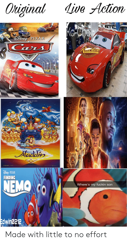 Cars, Finding Nemo, and Pixar: Live Action  Oniginal  Ka Chow  iSNE PIXAR  Cars  Rus&CAo  BUMPER OINTMENT  KEAR END FORMUL  aDEPICTURES  32  Maddin  Dlinsy PIXAR  FINDING  NEMO CO  Where's my fuckin son  Edwind212 Made with little to no effort