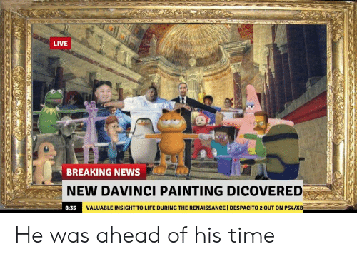 Life, News, and Ps4: LIVE  BREAKING NEWS  NEW DAVINCI PAINTING DICOVERED  8:35  VALUABLE INSIGHT TO LIFE DURING THE RENAISSANCE DESPACITO 2 OUT ON PS4/x He was ahead of his time