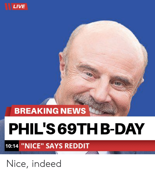 LIVE BREAKING NEWS PHIL'S 69thb-Day 1014 NICE SAYS REDDIT