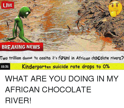 25+ Best Memes About Chocolate River   Chocolate River Memes