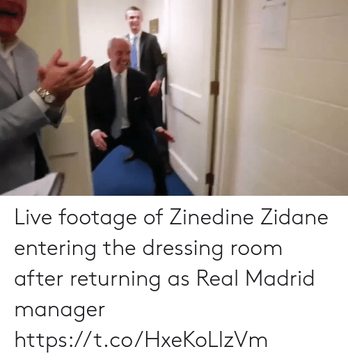 Memes, Real Madrid, and Zinedine Zidane: Live footage of Zinedine Zidane entering the dressing room after returning as Real Madrid manager   https://t.co/HxeKoLlzVm