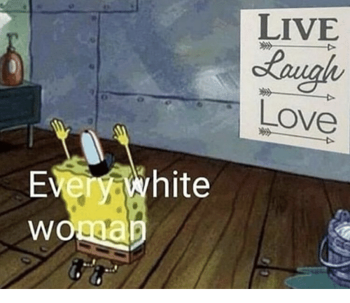 Love, Live, and White: LIVE  Langh  Love  Every white  Womap