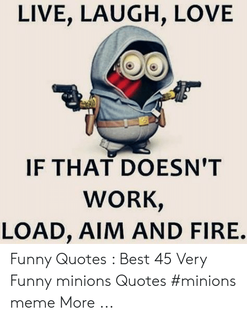 Live Laugh Love F That Doesn T Work Load Aim And Fire Funny Quotes