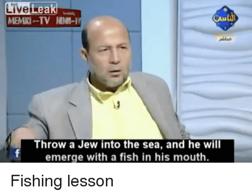 Live Leak Throw a Jew Into the Sea and He Will Emerge With a