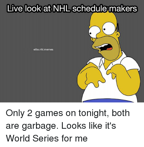 live look at nhl schedule makers elitenhlmemes only 2 games on