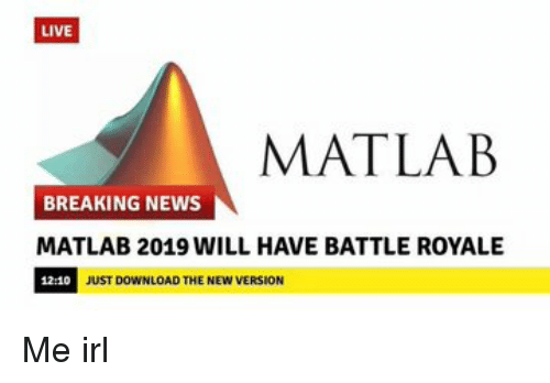 LIVE MATLAB BREAKING NEWS MATLAB 2019 WILL HAVE BATTLE ROYALE JUST