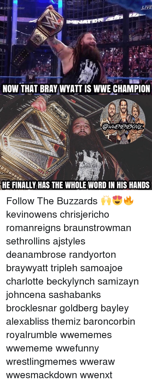 live now that bray wyatt is wwe champion he finally 14389904 memes meme live now that bray wyatt is wwe champion he finally,Live Now Meme