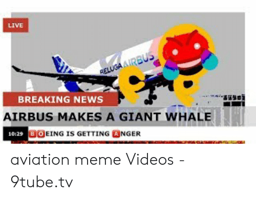 Robloxstrong Videos 9tubetv Live Rellugaairbus Breaking News Airbus Makes A Giant Whale 10129 Boeing Is Getting Anger Nwesasen Aviation Meme Videos 9tubetv Meme On Me Me