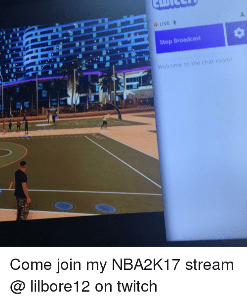 Live Stop Broadcast Welcome To The Chat Room Come Join My Nba2k17