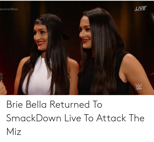 Live, Brie Bella, and The Miz: LIVE  SummerSlam Brie Bella Returned To SmackDown Live To Attack The Miz