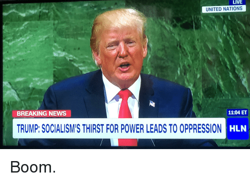 live united nations breaking news 1104 et trump socialism s thirst