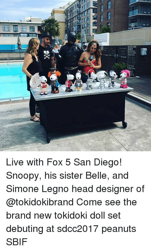 Head, Memes, and Live: Live with Fox 5 San Diego! Snoopy, his sister Belle, and Simone Legno head designer of @tokidokibrand Come see the brand new tokidoki doll set debuting at sdcc2017 peanuts SBIF