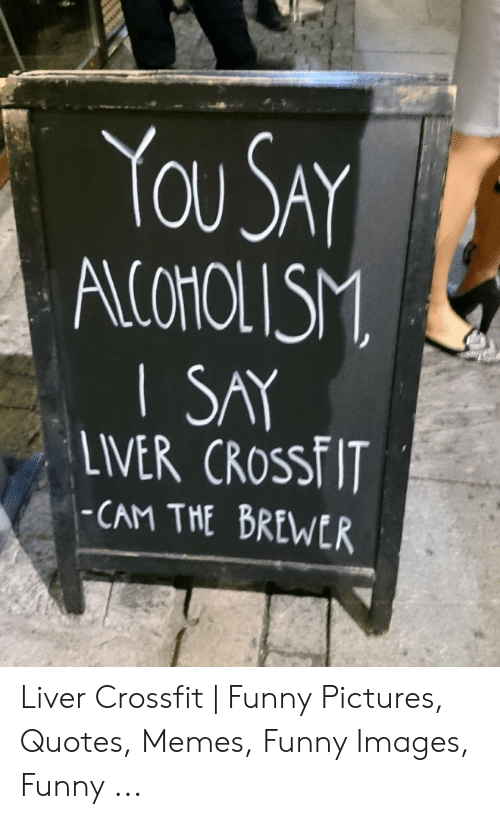 LIVER CRosSft IT -CAM THE BREWER Liver Crossfit | Funny ...
