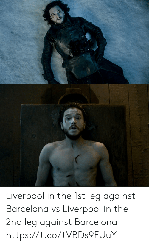 Barcelona, Memes, and Liverpool F.C.: Liverpool in the 1st leg against Barcelona vs Liverpool in the 2nd leg against Barcelona https://t.co/tVBDs9EUuY