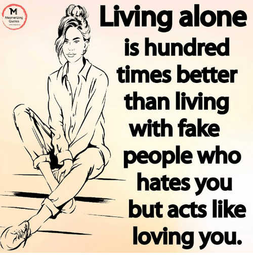 Living Alone Mesmerizing Quotes Is Hundred Times Better Than Living
