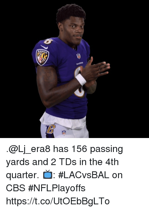 Memes, Cbs, and 🤖: .@Lj_era8 has 156 passing yards and 2 TDs in the 4th quarter.   📺: #LACvsBAL on CBS #NFLPlayoffs https://t.co/UtOEbBgLTo