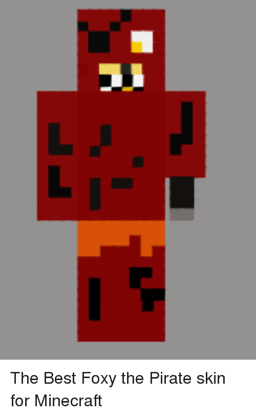 LL The Best Foxy The Pirate Skin For Minecraft Minecraft Meme On Meme - Skins para minecraft pe foxy