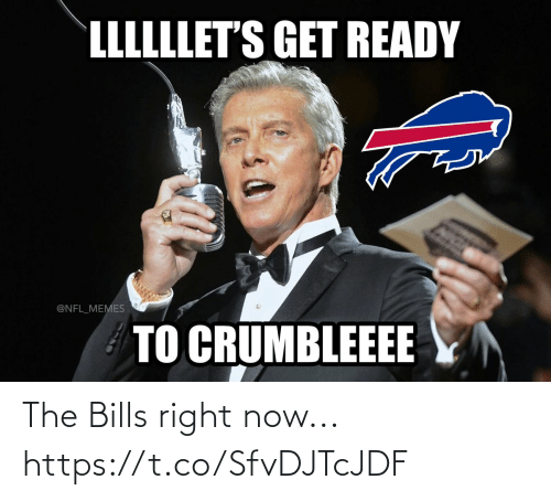 Football, Memes, and Nfl: LLLLLLET'S GET READY  @NFL_MEMES  TO CRUMBLEEEE The Bills right now... https://t.co/SfvDJTcJDF