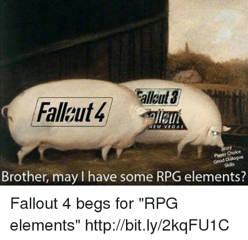 """Dank, Fallout 4, and 🤖: lloul  Fallgut4  NEW VEGAS  Choice  Good Dialogue  Skils  Brother, may l have some RPG elements? Fallout 4 begs for """"RPG elements"""" http://bit.ly/2kqFU1C"""