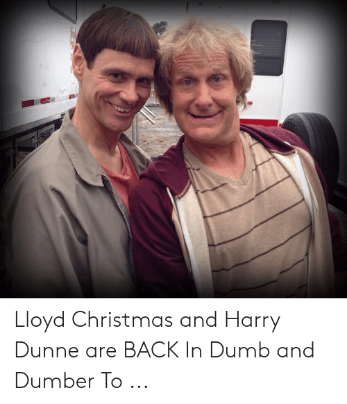 Lloyd Christmas and Harry Dunne Are BACK in Dumb and Dumber