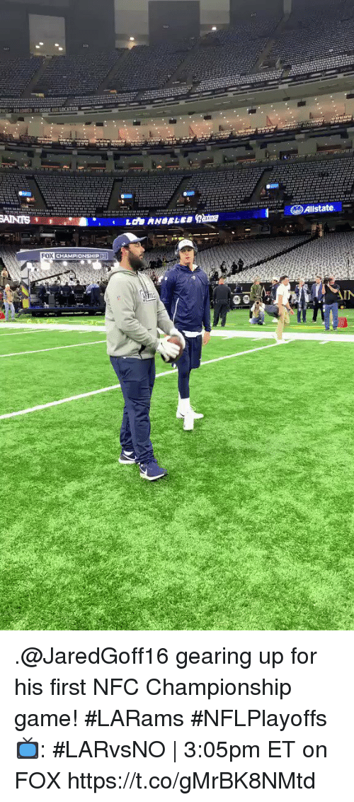 Memes, NFC Championship Game, and Game: llstate.  FOX  CHAMPIONSHIP  IN .@JaredGoff16 gearing up for his first NFC Championship game! #LARams #NFLPlayoffs  📺: #LARvsNO | 3:05pm ET on FOX https://t.co/gMrBK8NMtd