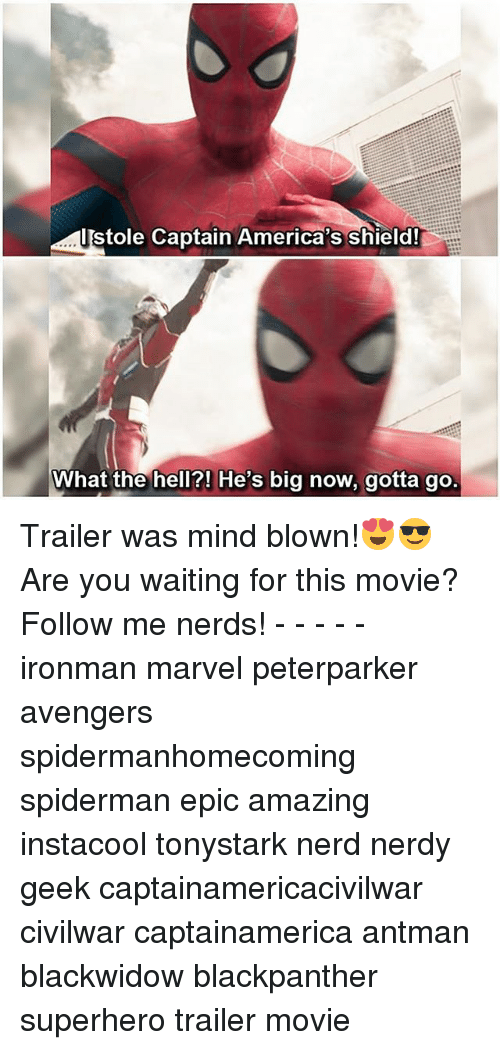 Memes, Nerd, and Superhero: llstole Captain America's shield!  What the hell?! He's big now, gotta go. Trailer was mind blown!😍😎 Are you waiting for this movie? Follow me nerds! - - - - - ironman marvel peterparker avengers spidermanhomecoming spiderman epic amazing instacool tonystark nerd nerdy geek captainamericacivilwar civilwar captainamerica antman blackwidow blackpanther superhero trailer movie