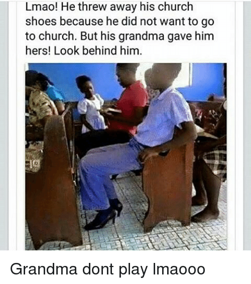 lmao he threw away his church shoes because he did 2359225 ✅ 25 best memes about church church memes