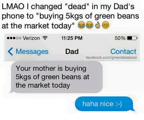 LMAO I Changed Dead in My Dad's Phone to Buying 5kgs of Green Beans