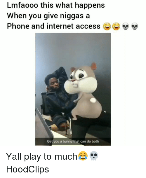 Funny, Internet, and Phone: Lmfaooo this what happens  When you give niggas a  Phone and internet access  Get you a bunny that can do both Yall play to much😂💀 HoodClips
