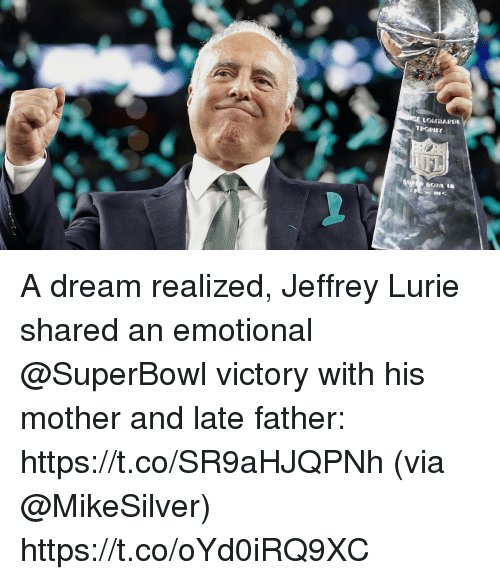 A Dream, Memes, and Superbowl: LOABAPDI A dream realized, Jeffrey Lurie shared an emotional @SuperBowl victory with his mother and late father: https://t.co/SR9aHJQPNh (via @MikeSilver) https://t.co/oYd0iRQ9XC