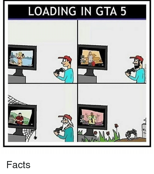 facts memes and gta 5 loading in gta 5 81 ip facts