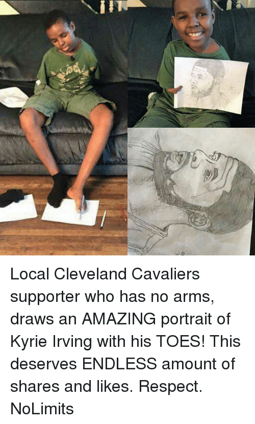 Cleveland Cavaliers, Kyrie Irving, and Memes: Local Cleveland Cavaliers supporter who has no arms, draws an AMAZING portrait of Kyrie Irving with his TOES! This deserves ENDLESS amount of shares and likes. Respect. NoLimits