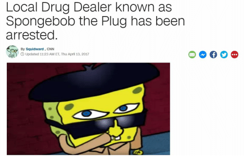 Local Drug Dealer Known as Spongebob the Plug Has Been Arrested by