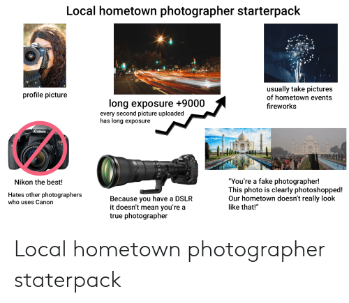 Local Hometown Photographer Starterpack D100 Usually Take