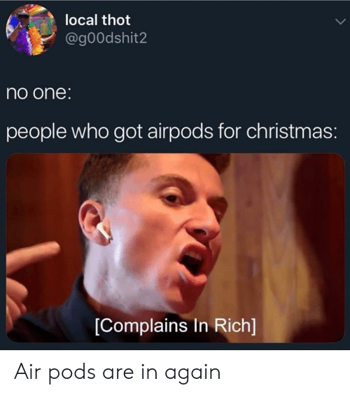 ecb96abafdb Local Thot No One People Who Got Airpods for Christmas Complains in ...