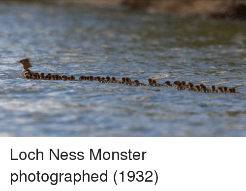 Loch Ness Monster, Monster, and Ness: Loch Ness Monster photographed (1932)