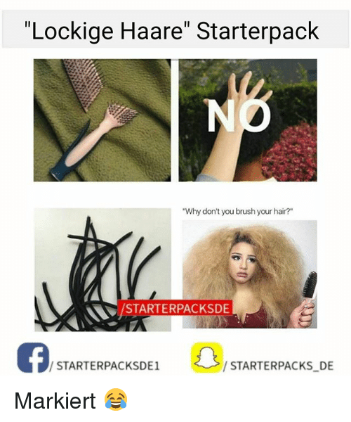 lockige haare starterpack why dont you brush your hair starterpacksde 23083160 ✅ 25 best memes about brushing your hair brushing your hair memes