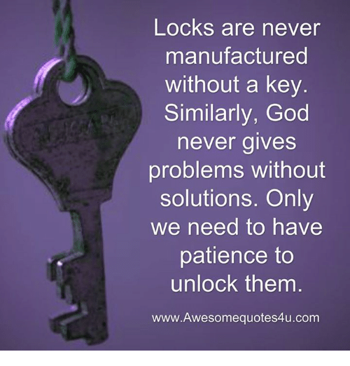 Memes, Patience, And 🤖: Locks Are Never Manufactured Without A Key  Similarly,