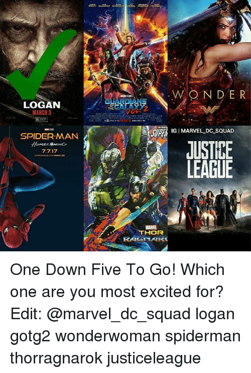 Imax, Memes, and 🤖: LOGAN  MARCH 3  SPIDERMAN  IT IN  IMAX 3D  WAGON DE R  THE  GALAXY  30.R2ALD  IG MARVEL DC SQUAD  JUSTKE  LEAGUE  MARVEL  THOR One Down Five To Go! Which one are you most excited for? Edit: @marvel_dc_squad logan gotg2 wonderwoman spiderman thorragnarok justiceleague