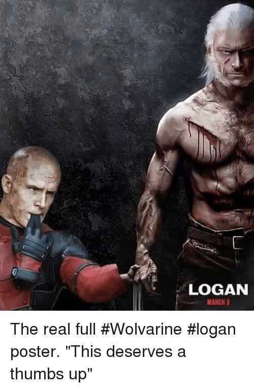"""Ups, Deadpool, and The Real: LOGAN  MARCH 3 The real full #Wolvarine #logan poster. """"This deserves a thumbs up"""""""