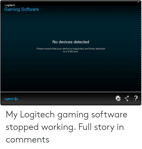 Logitech Gaming Software No Devices Detected Please Ensure