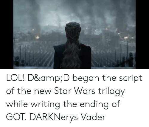 LOL! D&ampD Began the Script of the New Star Wars Trilogy