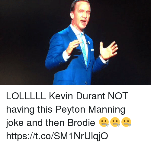 Blackpeopletwitter, Kevin Durant, and Peyton Manning: LOLLLLL Kevin Durant NOT having this Peyton Manning joke and then Brodie 🤐🤐🤐 https://t.co/SM1NrUlqjO
