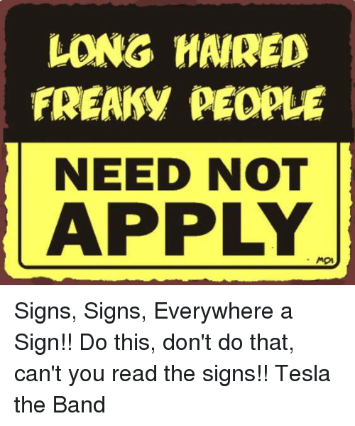 Long Haired Freaky People Need Not Apply Signs Signs