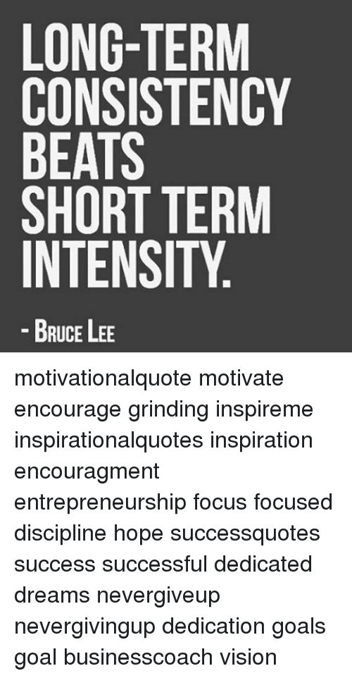 memes and lee long term consistency beats short term intensity bruce motivationalquote